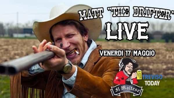 """Matt """"The Drifter""""@Il Maltese (h 21.00)"""