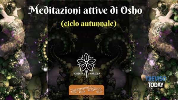 Utima meditazione attiva di Osho a Treviso